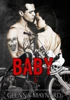 Baby - Black Rebel Riders' MC, #3 ebook by Glenna Maynard