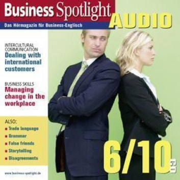Business Englisch lernen Audio - Interkulturelle Kommunikation - Business Spotlight Audio 6/2010 - Dealing with international customers audiobook by Ken Taylor,Carol Scheunemann,Spotlight Verlag,Karl Braun
