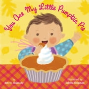 You Are My Little Pumpkin Pie ebook by Talitha Shipman,Amy E. Sklansky