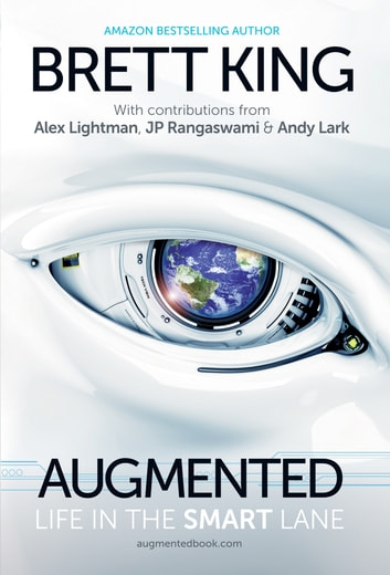 Augmented - Life in the Smart Lane ebook by Brett King