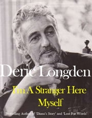 I'm a stranger her myself ebook by Deric Longden