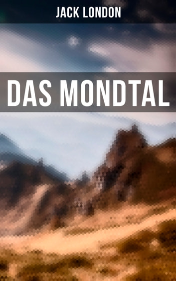 Das Mondtal ebook by Jack London