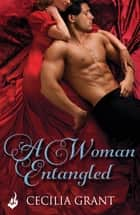 A Woman Entangled: Blackshear Family Book 3 ebook by Cecilia Grant