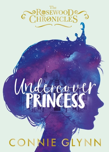 Undercover Princess ebook by Connie Glynn
