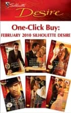 One-Click Buy: February 2010 Silhouette Desire - The Desert Prince\Executive's Pregnancy Ultimatum\The Playboy's Proposition\Seduction and the CEO\Marrying the Lone Star Maverick\The Blackmailed Bride's Secret Child ebook by Jennifer Lewis, Emilie Rose, Leanne Banks,...