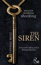 The Siren (Mills & Boon Spice) (The Original Sinners: The Red Years, Book 1) ebook by Tiffany Reisz