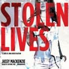 Stolen Lives audiobook by Jassy Mackenzie