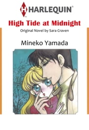HIGH TIDE AT MIDNIGHT (Harlequin Comics) - Harlequin Comics ebook by Sara Craven,Mineko Yamada