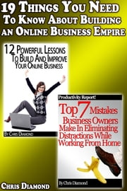 19 Things You Need To Know About Building an Online Business Empire ebook by Chris Diamond