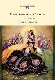 Hans Andersen's Stories - Illustrated by Jennie Harbour ebook by Hans Christian Andersen