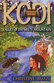 Valley of the Misty Mountain: Book One of the KODI Trilogy ebook by Christine Buzzi