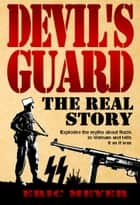 Devil's Guard: The Real Story ebook by Eric Meyer