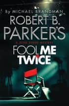 Robert B. Parker's Fool Me Twice - A Jesse Stone Novel ebook by Robert B. Parker, Michael Brandman