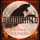 Bloodchild (The Godblind Trilogy, Book 3) audiobook by Anna Stephens