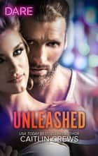 Unleashed ebook by Caitlin Crews