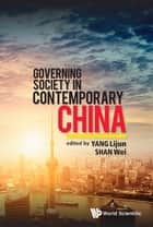 Governing Society in Contemporary China ebook by Lijun Yang, Wei Shan
