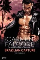 Brazilian Capture ebook by Carmen Falcone
