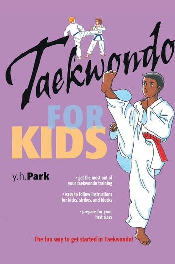 Taekwondo for Kids ebook by Y. H. Park