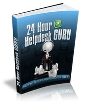 24 Hour Helpdesk GURU ebook by Anonymous