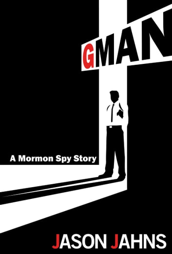 Gman: A Mormon Spy Story ebook by Jason Jahns