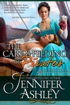 Care and Feeding of Pirates ebook by Jennifer Ashley