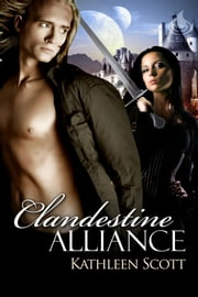 Clandestine Alliance ebook by Kathleen Scott