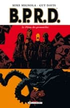 BPRD T03 - Le Fléau des grenouilles eBook by Guy Davis, Mike Mignola