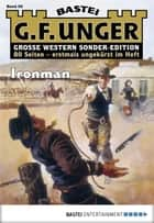 G. F. Unger Sonder-Edition 56 - Western - Ironman ebook by G. F. Unger