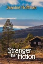 Stranger Than Fiction ebook by Jeanine Hoffman
