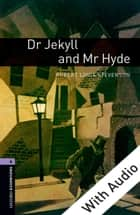 Dr Jekyll and Mr Hyde - With Audio Level 4 Oxford Bookworms Library ebook by Robert Louis Stevenson