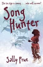 Song Hunter ebook by Sally Prue