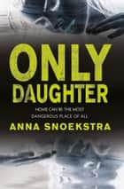 Only Daughter ebook by