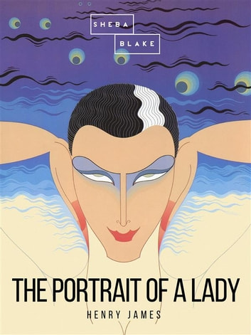 The Portrait of a Lady: Volume I ebook by Henry James