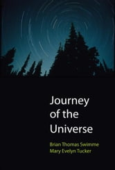 Journey of the Universe ebook by Brian Thomas Swimme,Mary Evelyn Tucker