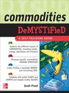 Commodities Demystified ebook by Scott Frush