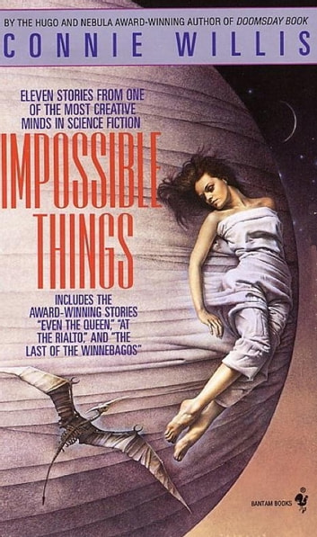 Impossible Things - A Novel eBook by Connie Willis