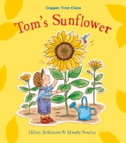 Tom's Sunflower - Helping Children Cope With Divorce and Family Breakup ebook by Hilary Robinson,Mandy Stanley
