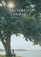 Believe in Yourself and Do What You Love ebook by Kate James