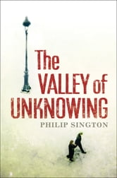 The Valley of Unknowing ebook by Philip Sington