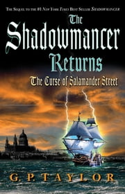 The Shadowmancer Returns: The Curse of Salamander Street ebook by G. P. Taylor
