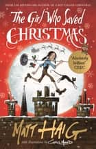 The Girl Who Saved Christmas ebook by Matt Haig