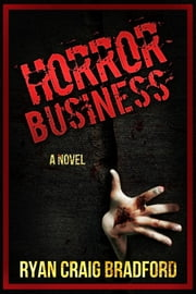 Horror Business ebook by Ryan Craig Bradford