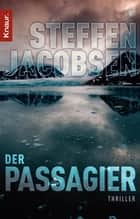 Der Passagier - Thriller ebook by Steffen Jacobsen, Frank Zuber