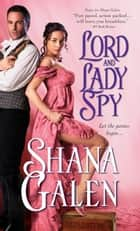 Lord and Lady Spy ebook by Shana Galen