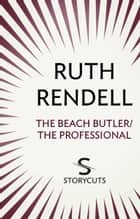 The Beach Butler / The Professional (Storycuts) ebook by Ruth Rendell