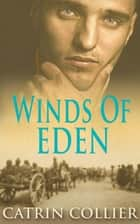 Winds of Eden ebook by Catrin Collier