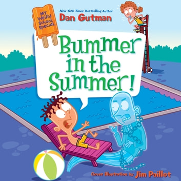 My Weird School Special: Bummer in the Summer! audiobook by Dan Gutman