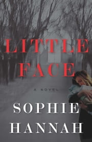 Little Face ebook by Sophie Hannah