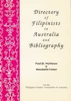 Directory of Filipinists in Australia and Bibliography ebook by Paul Mathews, Annabelle Fisher