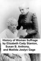 History of Woman Suffrage, all six volumes eBook by Elizabeth Cady Stanton